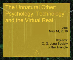 The Unnatural Other-  Psychology, Technology and the Virtual Real